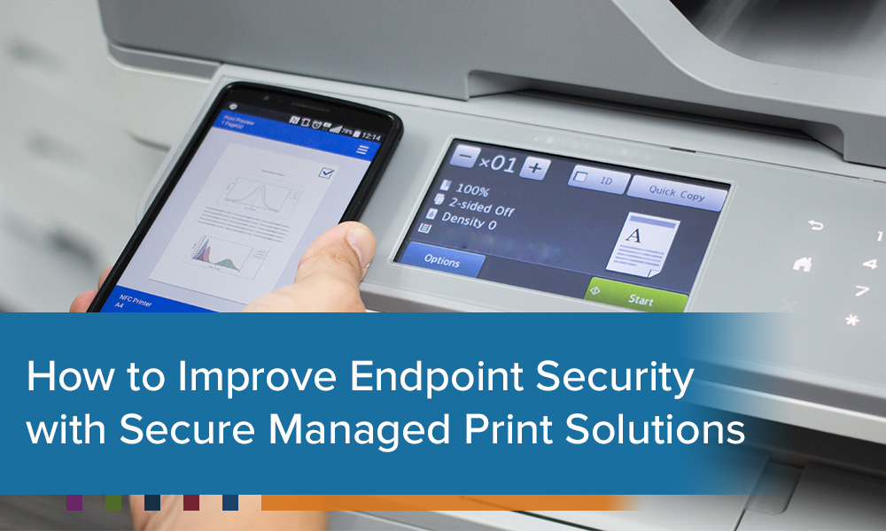 Secure Managed Print Solutions: Ransomware and Endpoint Security