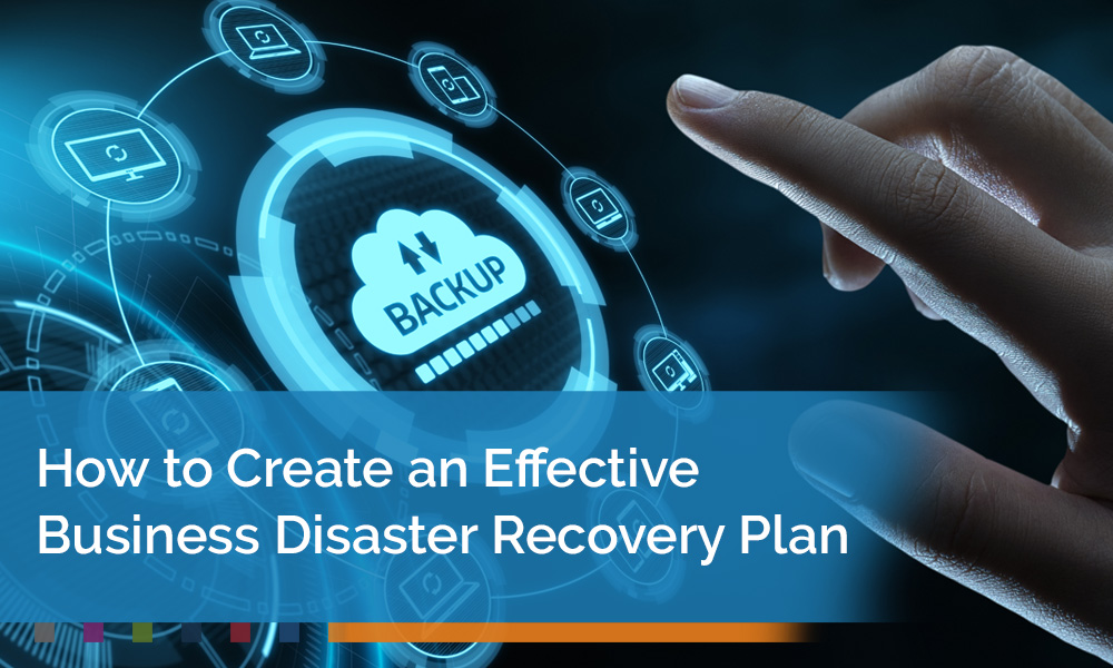 How-to-Create-an-Effective-Business-Disaster-Recovery-Plan