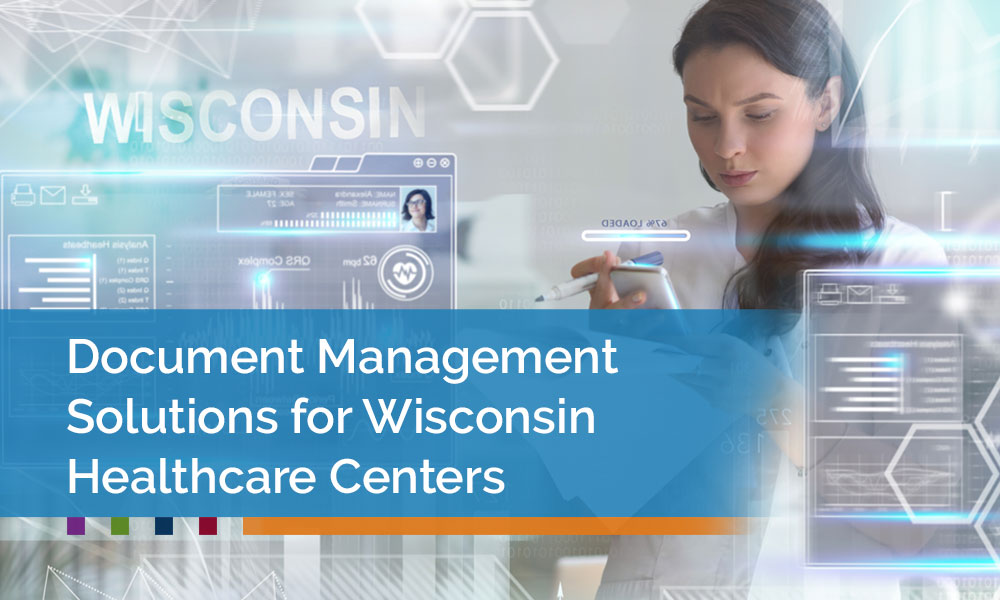 Document-Management-Solutions-for-Wisconsin-Healthcare-Centers