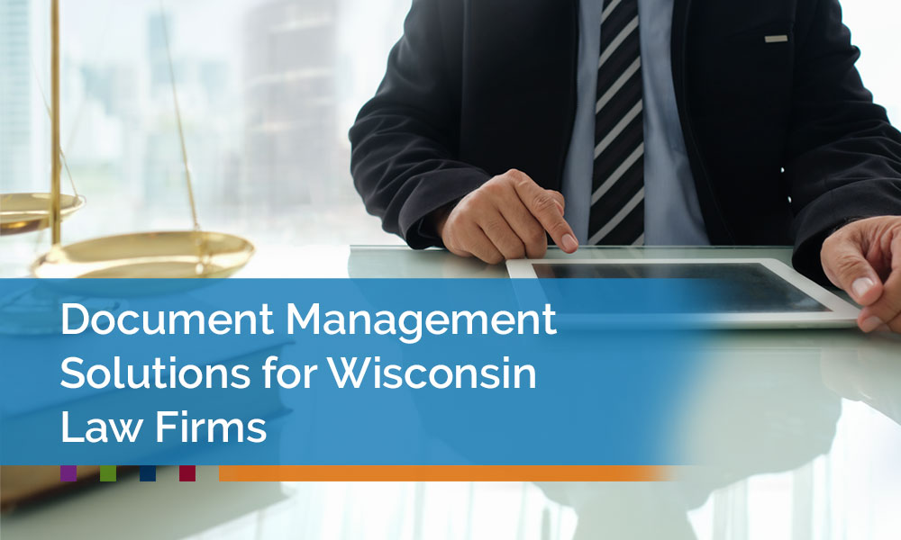 Document-Management-Solutions-for-Wisconsin-Law-Firms