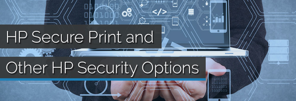 HP-Secure-Print-and-Other-HP-Security-Options-Cropped