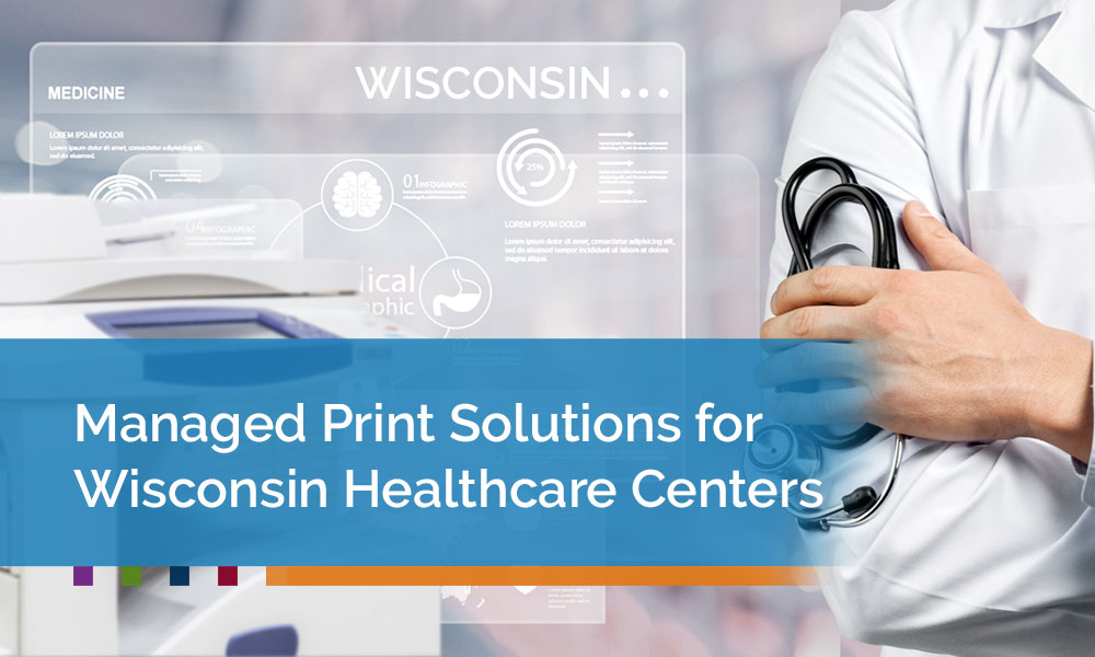 Managed-Print-Solutions-for-Wisconsin-Healthcare-Centers