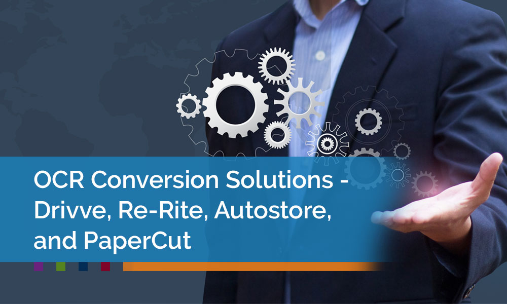 OCR-Conversion-Solutions---Drivve,-Re-Rite,-Autostore,-and-PaperCut