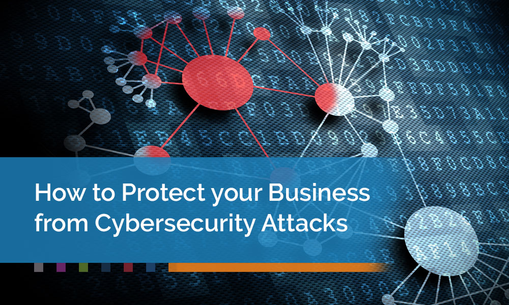 How-to-Protect-your-Business-from-Cybersecurity-Attacks
