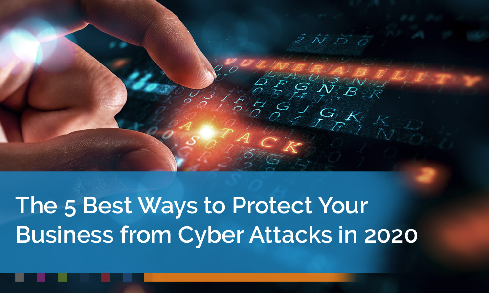 The-5-Best-Ways-to-Protect-Your-Business-from-Cyber-Attacks-in-2020